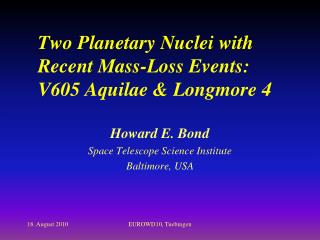 Two Planetary Nuclei with Recent Mass-Loss Events: V605  Aquilae  &  Longmore  4