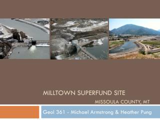 Milltown superfund site Missoula County, Mt