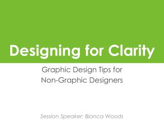 Designing for Clarity