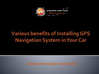 Various benefits of Installing GPS Navigation System in Your