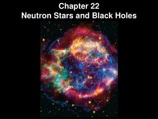 Chapter 22 Neutron Stars and Black Holes