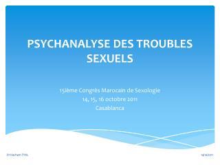 PSYCHANALYSE DES TROUBLES SEXUELS