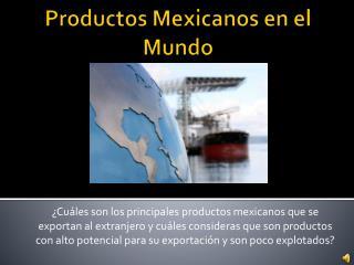 Productos Mexicanos en el  Mundo