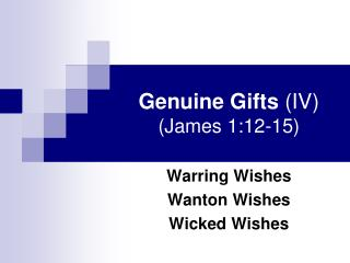 Genuine Gifts  (IV) (James 1:12-15)