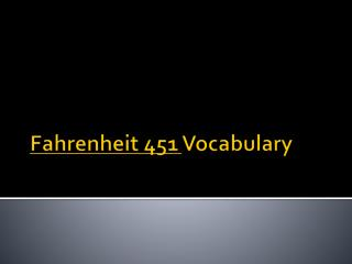 Fahrenheit 451  Vocabulary