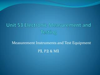 Unit 53 Electronic Measurement and Testing