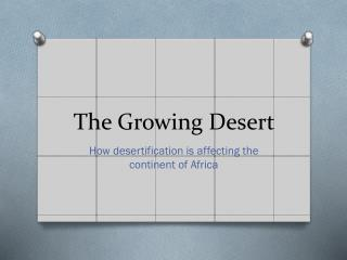 The Growing Desert