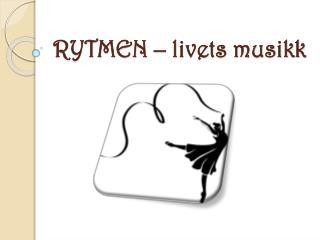 RYTMEN – livets musikk