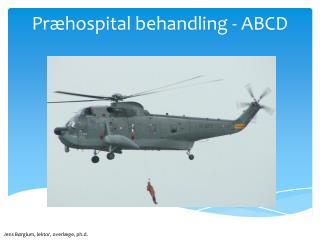 Præhospital behandling - ABCD
