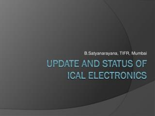 Update and status of  ICAL electronics