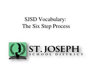 SJSD Vocabulary: The Six Step Process