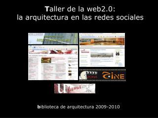 Taller de la web2.0: la arquitectura en las redes sociales