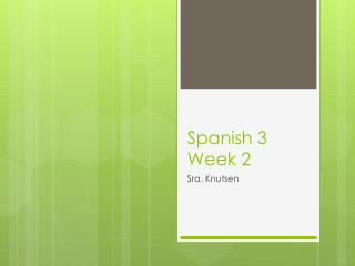 Spanish  3  Week  2