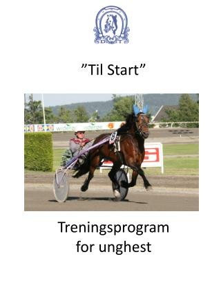 �Til  Start� Treningsprogram for unghest