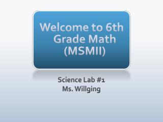 Welcome to 6th Grade Math (MSMII)
