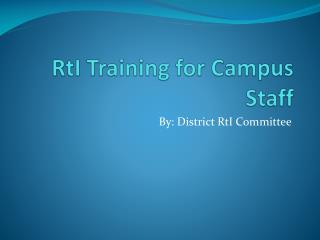 RtI  Training for Campus Staff