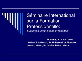 S minaire International sur la Formation Professionnelle: Syst mes, innovations et r sultats