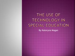 The use of technology in special education
