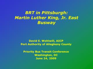 BRT in Pittsburgh:  Martin Luther King, Jr. East Busway