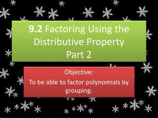 9.2  Factoring Using the Distributive Property Part 2