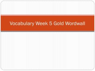 Vocabulary Week 5  Gold Wordwall
