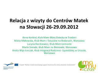 Relacja z wizyty do Centr�w Matek na S?owacji  26-29.09.2012