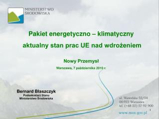Pakiet energetyczno – klimatyczny  aktualny stan prac UE nad wdrożeniem Nowy Przemysł
