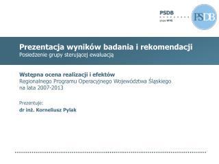 Prezentacja  wyników badania i rekomendacji Posiedzenie grupy sterującej ewaluacją