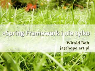 » Spring  Framework  i nie tylko