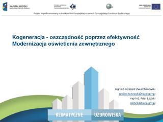 Wsparcie przedsiębiorstw  w pozyskiwaniu świadectw efektywności  energetycznej – Białe Certyfikaty