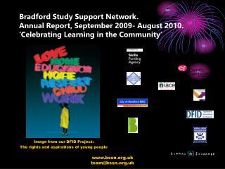 Bradford Study Support Network.                                        Annual Report, September 2009- August 2010.   Cel