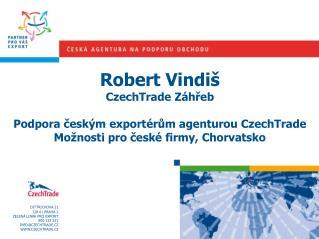 DITTRICHOVA 21 128 01 PRAHA 2 ZELENÁ LINKA PRO EXPORT 800 133 331 INFO @CZECHTRADE.CZ