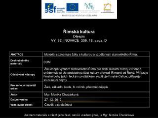 Římská kultura Dějepis VY_32_INOVACE_309 ,  16.  sada,  D