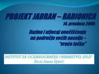 PROJEKT JADRAN – RADIONICA 14. prosinca 2009.
