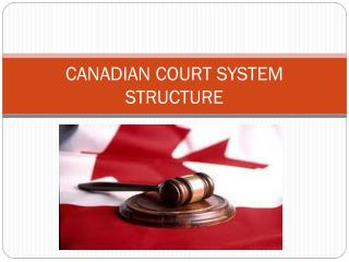 CANADIAN COURT SYSTEM STRUCTURE