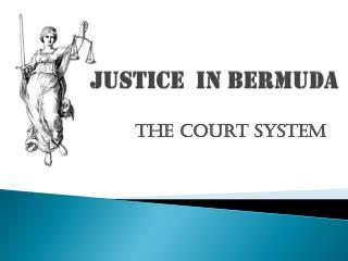 Justice   in Bermuda