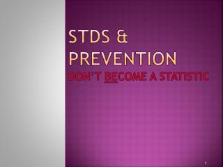 STDs & PREVENTION don't  be come a statistic