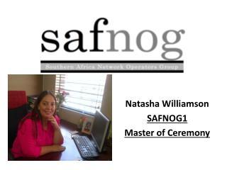 Natasha Williamson SAFNOG1 Master  of Ceremony