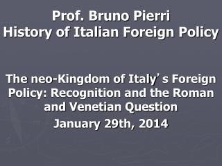 Prof. Bruno Pierri History of Italian Foreign Policy