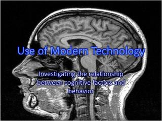 Use of Modern Technology