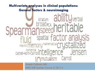 Multivariate analyses in clinical populations:              General factors & neuroimaging