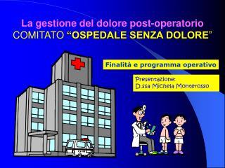 La gestione del dolore post-operatorio COMITATO  OSPEDALE SENZA DOLORE