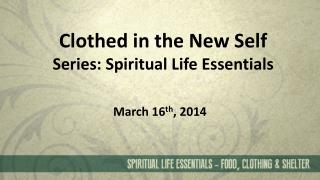 Clothed in the New Self Series: Spiritual Life Essentials