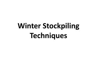 Winter Stockpiling Techniques