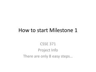 How to start Milestone 1
