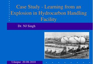 Case Study - Learning from an Explosion in Hydrocarbon Handling Facility