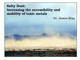 Salty Dust:  Increasing  the accessibility and mobility of toxic  metals