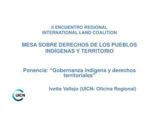 """Ponencia : """" Gobernanza  indígena y  derechos territoriales """""""