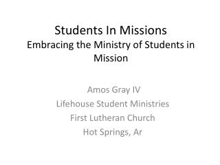 Students In Missions Embracing the Ministry of Students in Mission