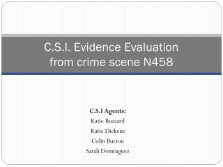 C.S.I. Evidence Evaluation  from crime scene N458